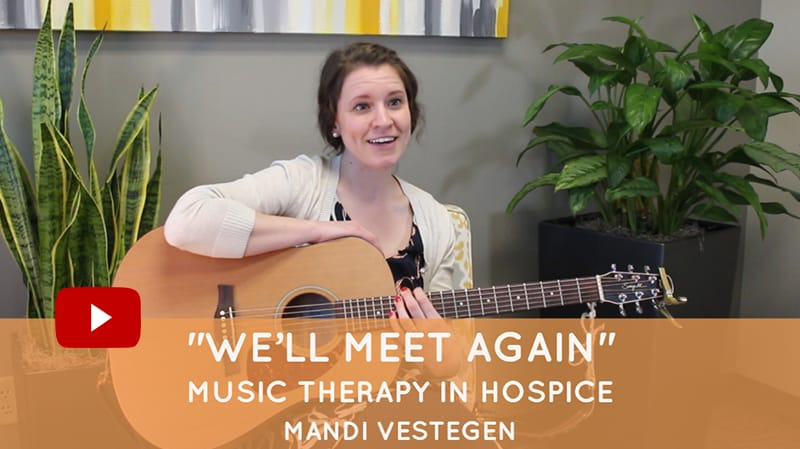 we'll meet again music therapy hospice
