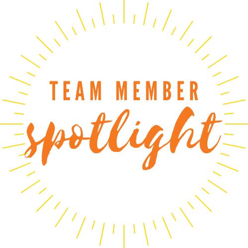 Team Member Spotlight